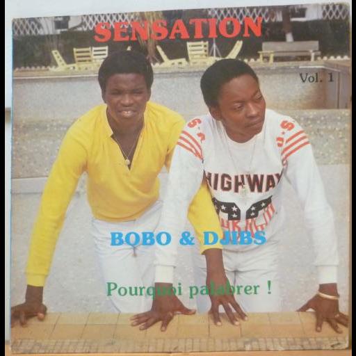 BOBO & DJIBS Sensation - Pourquoi palabrer