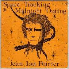 POIRIER Jean Lou Space tracking / Midnight outing