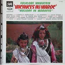 FOLKLORE MAROCAIN vacances au maroc
