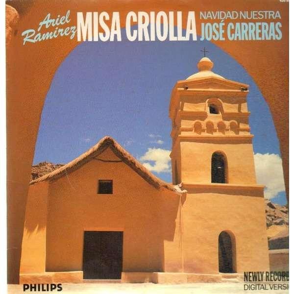 Ariel Ramirez Misa Criolla, Navidad Nuestra, Jose Carreras