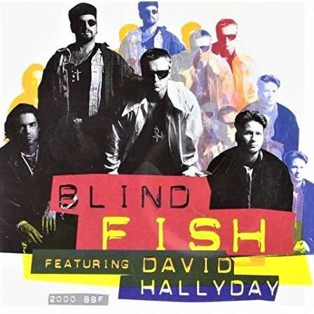 Blind Fish Featuring David Hallyday 2000 BBF