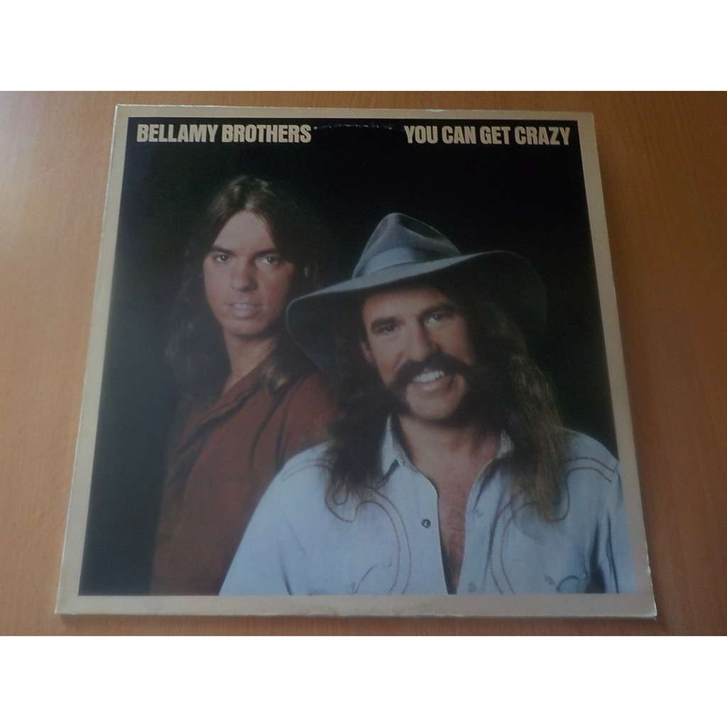BELLAMY BROTHERS you can get crazy