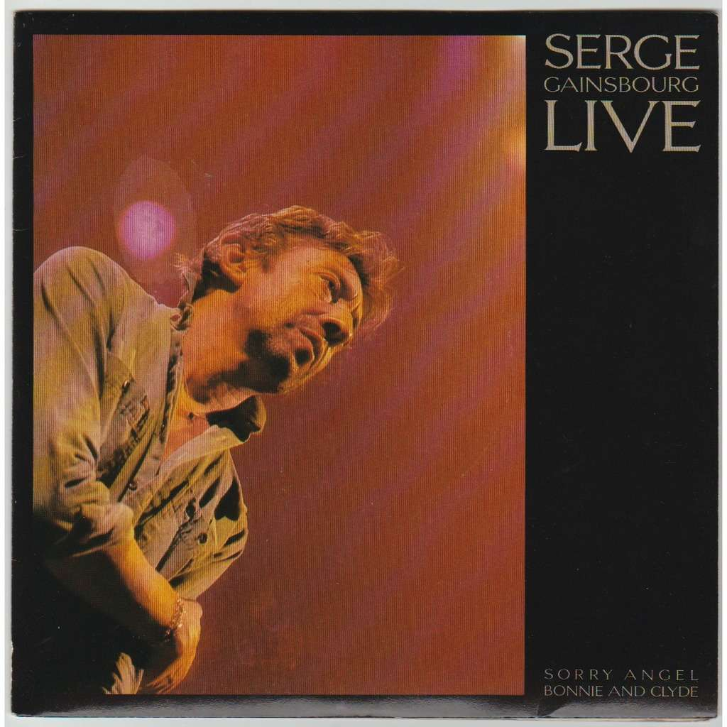 Serge GAINSBOURG Live : Sorry Angel / Bonnie and Clyde