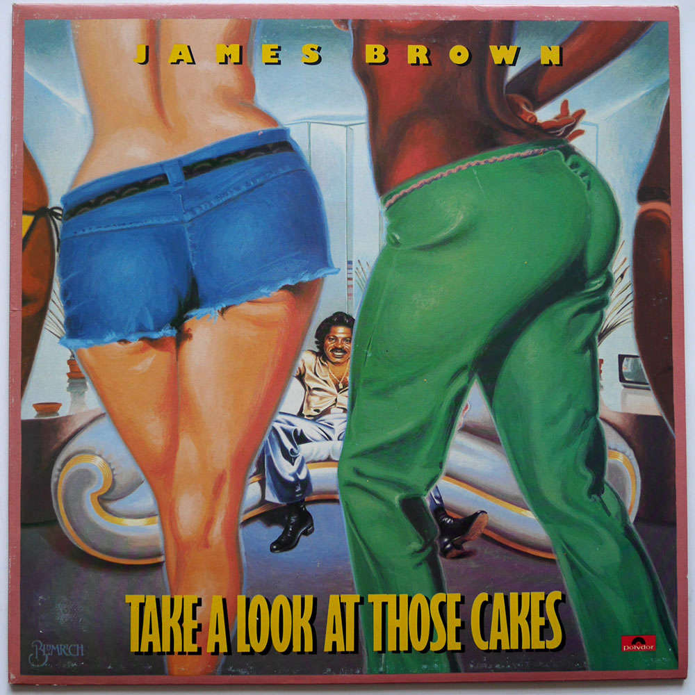 James Brown Take A Look At Those Cakes