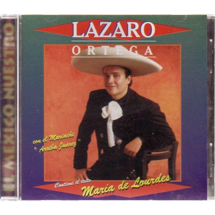 LAZARO ORTEGA Contiene el exito Maria DE LOUDES EL MEXICO NUESTRO