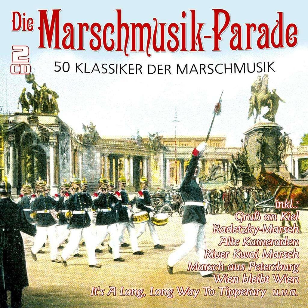 Stabsmusikkorps der Bundeswehr , Die Wikinger Die Marschrmusik-Parade - 50 Klassiker Der Marschrmusik