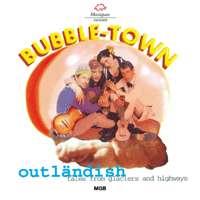 Bubble Town Outländlish