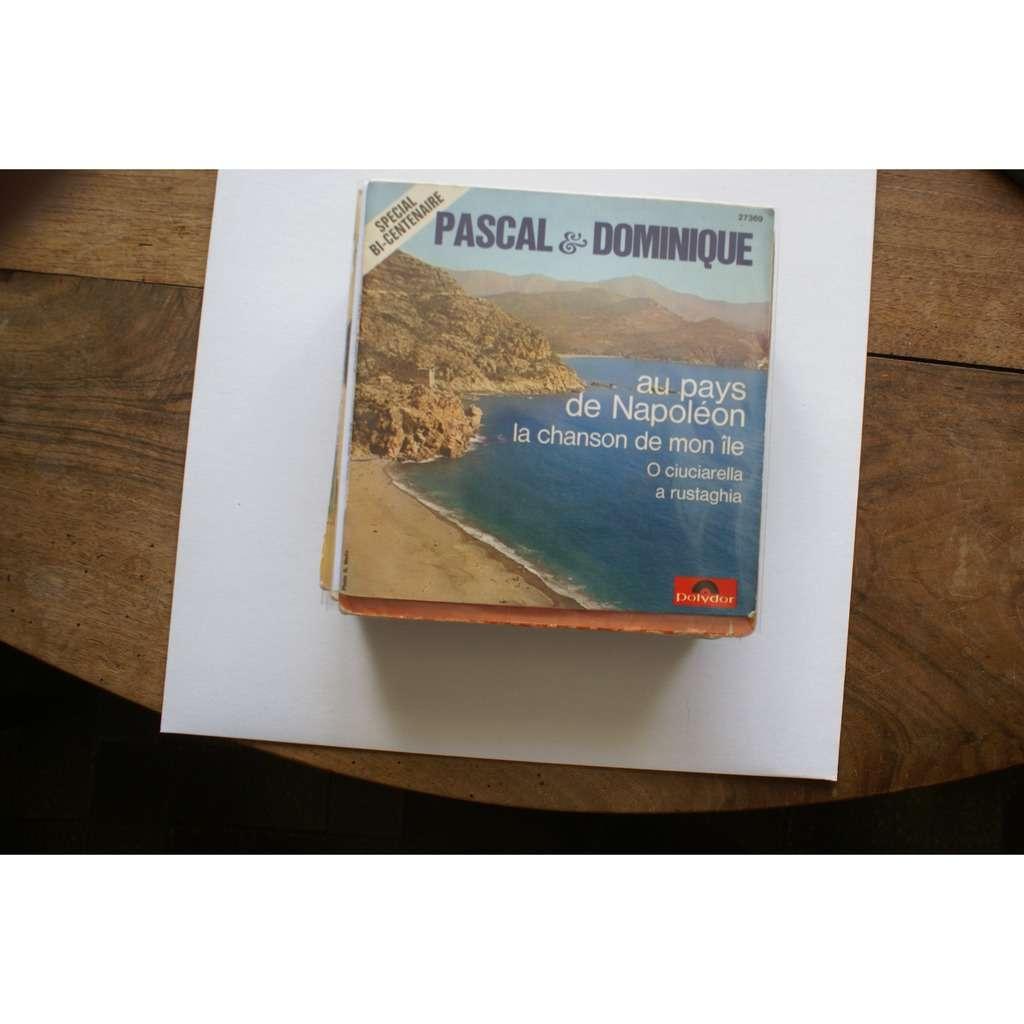 PASCAL & DOMINIQUE spécial bi centenaire au pays de napoléon/ o ciuciarella/ la chanson de mon ile/ a rustaghie