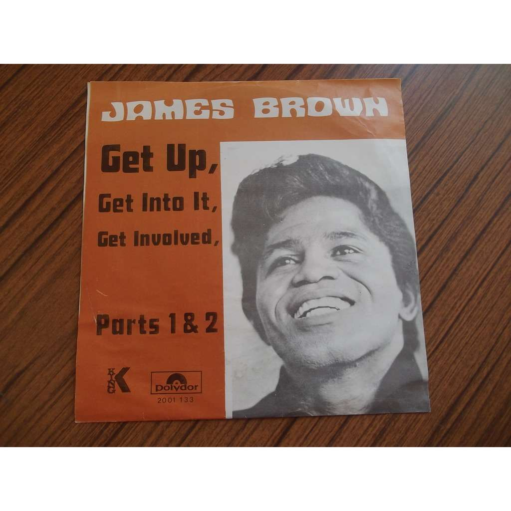 JAMES BROWN GET UP,GET INTO IT GET INVOLVED
