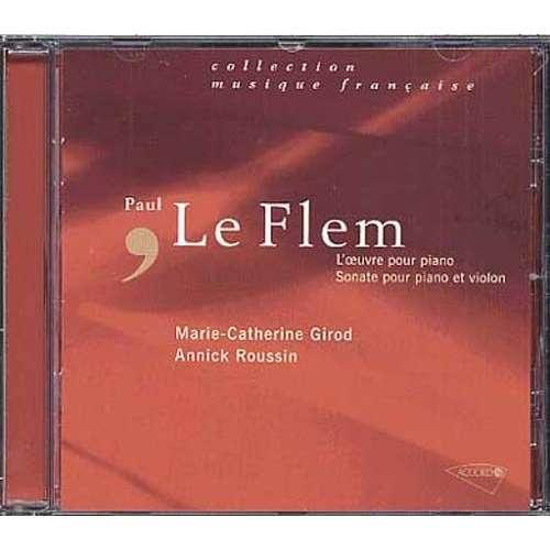 Paul Le Flem - Marie Catherine Girod - A. Roussin L' oeuvre pour piano - sonate pour piano et violon