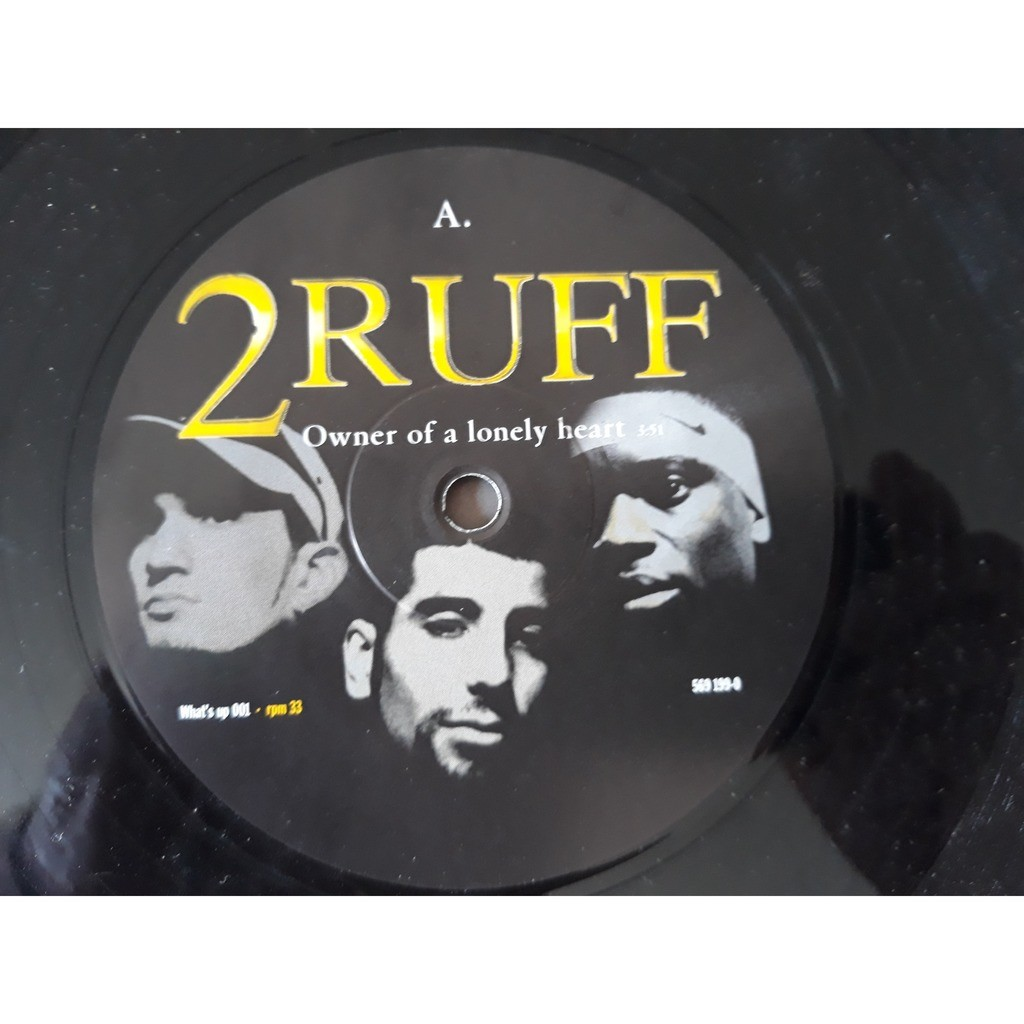 2Ruff - Owner Of A Lonely Heart / Dope Rhyme Saye 2Ruff - Owner Of A Lonely Heart / Dope Rhyme Sayer