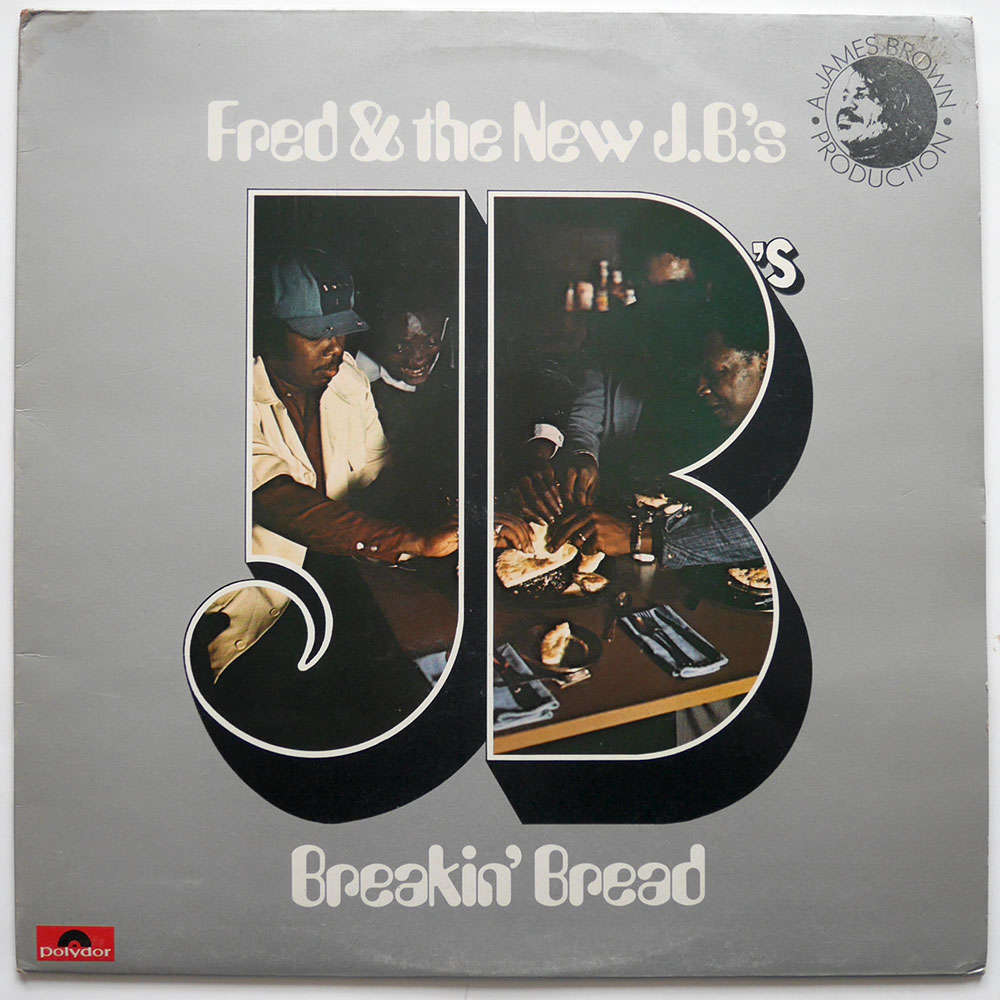 Fred and the J.B.'s Breakin' Bread