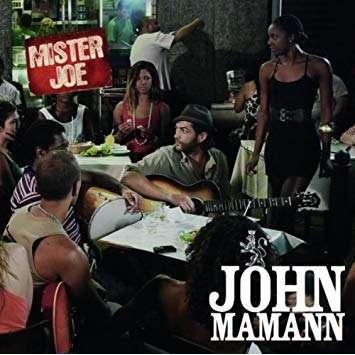JOHN MAMANN MISTER JOE