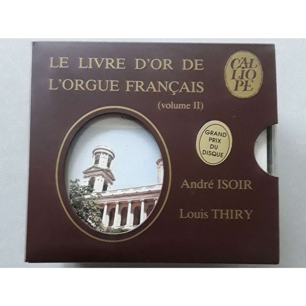 Andre Isoir - Louis Thiry Le livre d'or de l'orgue Français - vol 2
