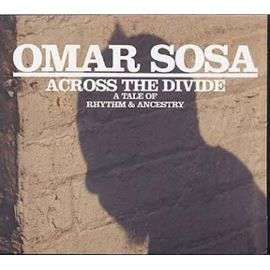 OMAR SOSA ACROSS THE DIVIDE
