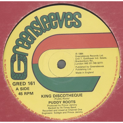 Puddy Roots / Hugh Madoo King Discotheque / Gone Me Gone