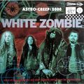 WHITE ZOMBIE / ROB ZOMBIE - Astro-Creep: 2000 (Songs Of Love, Destruction And Other Synthetic Delusions Of The Electric Head) - 33T