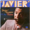 JAVIER VAZQUEZ - Javier Vazquez y su salsa - LP