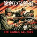DROPKICK MURPHYS - The Gang's All Here (lp) - 33T