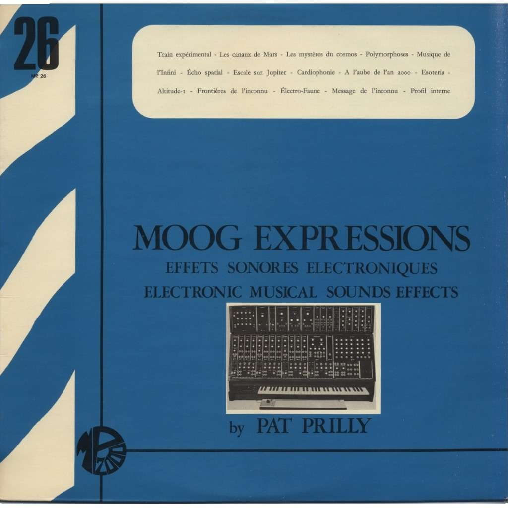 PAT PRILLY (Jean-Jacques Perrey) Moog Expressions - Effets Sonores Electroniques - Electronic Musical Sounds Effects / 26 / ORIGINAL