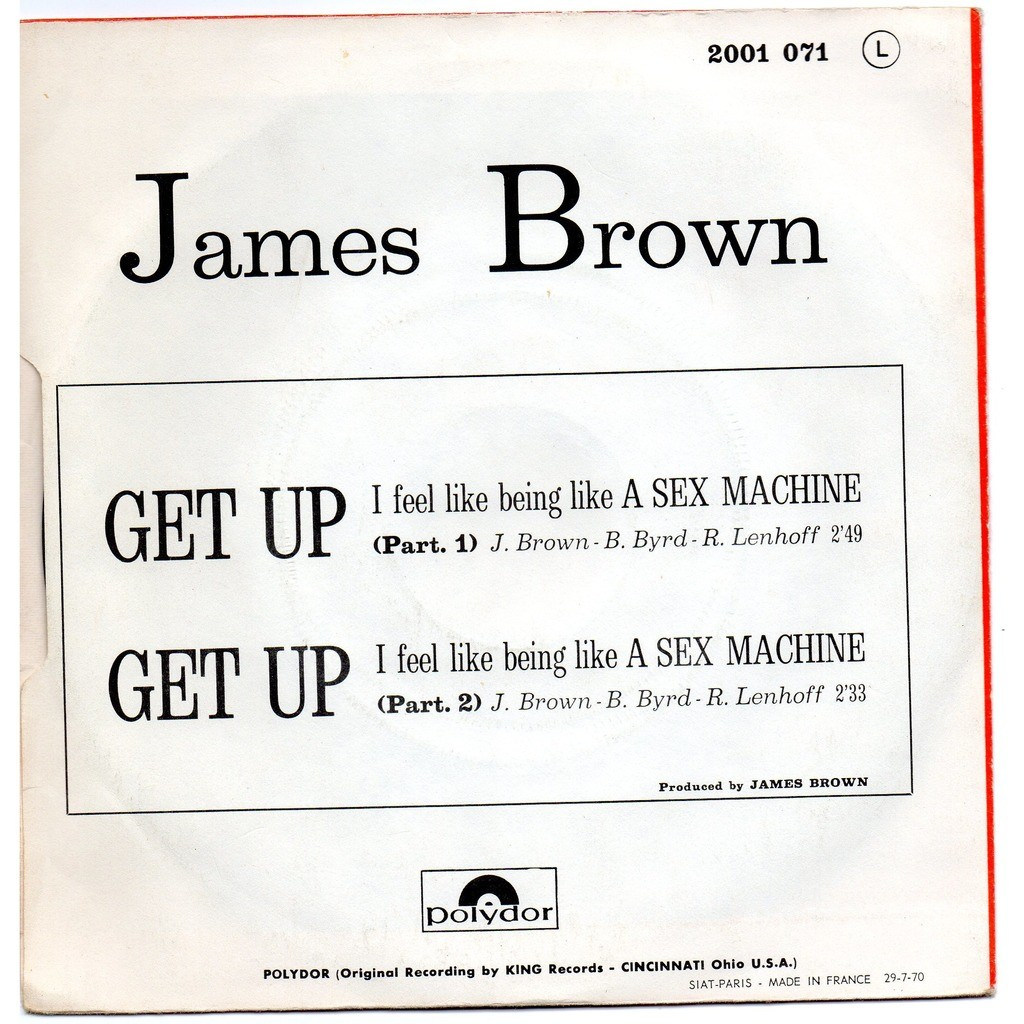 JAMES BROWN GET UP .. I FEEL LIKE BEING LIKE A SEX MACHINE ( PARTS 1 & 2 )