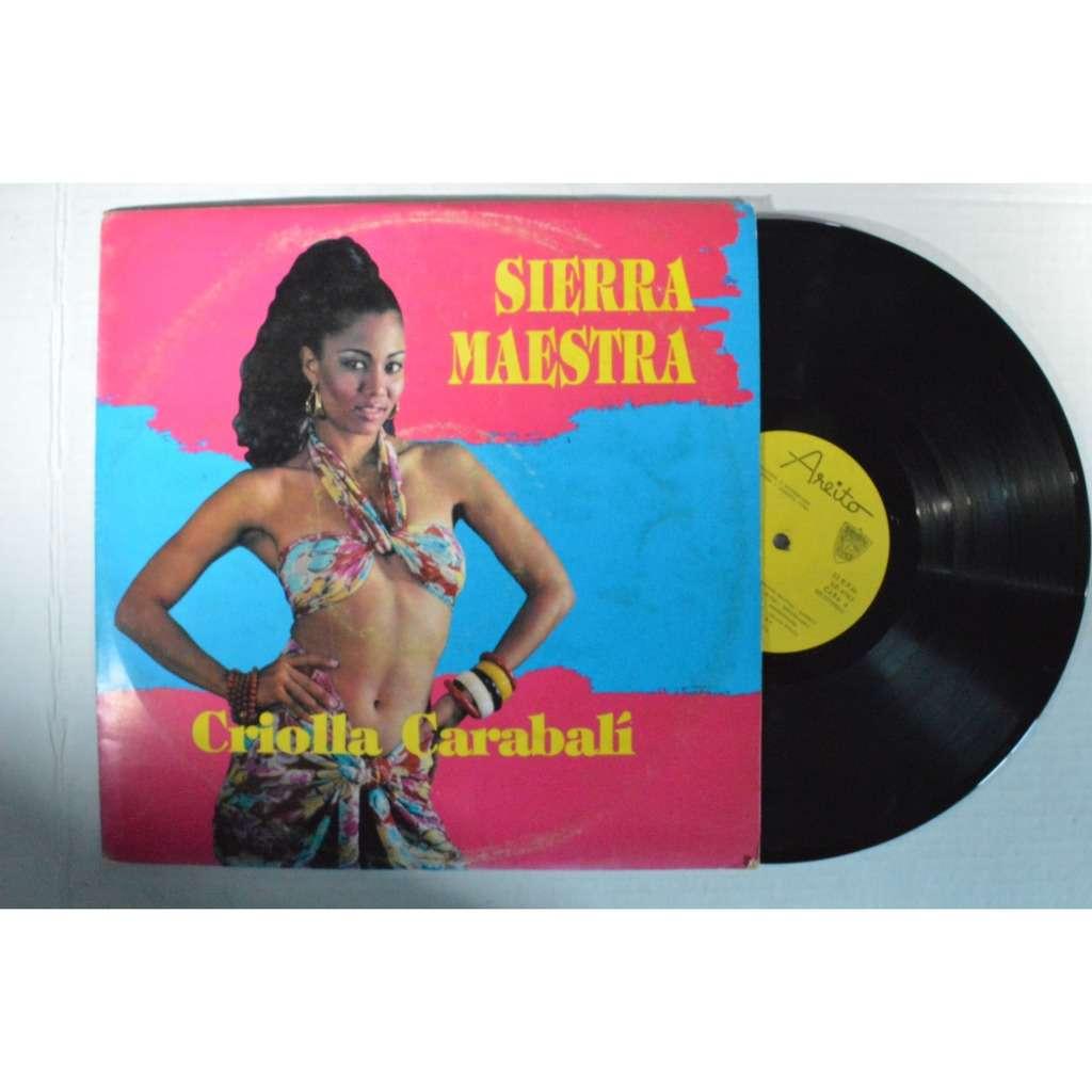 Sierra Maestra Criolla Carabali