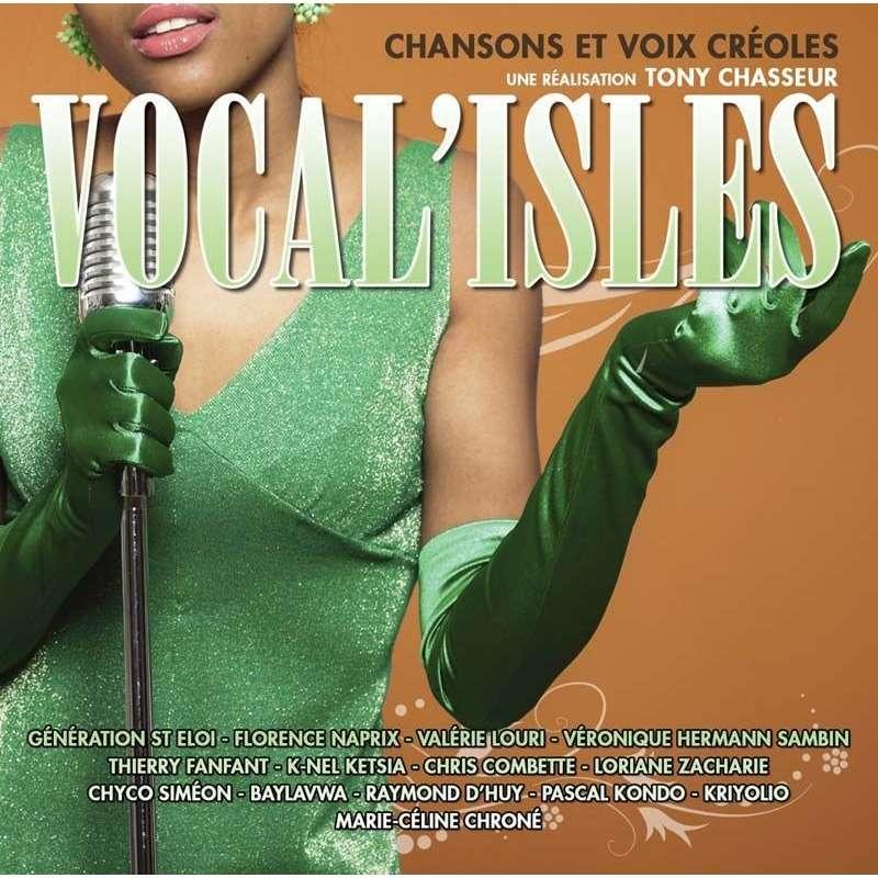 VOCAL'ISLES - UNE RÉALISATION DE TONY CHASSEUR CHANSONS ET VOIX CRÉOLES - DIVERS ARTISTES
