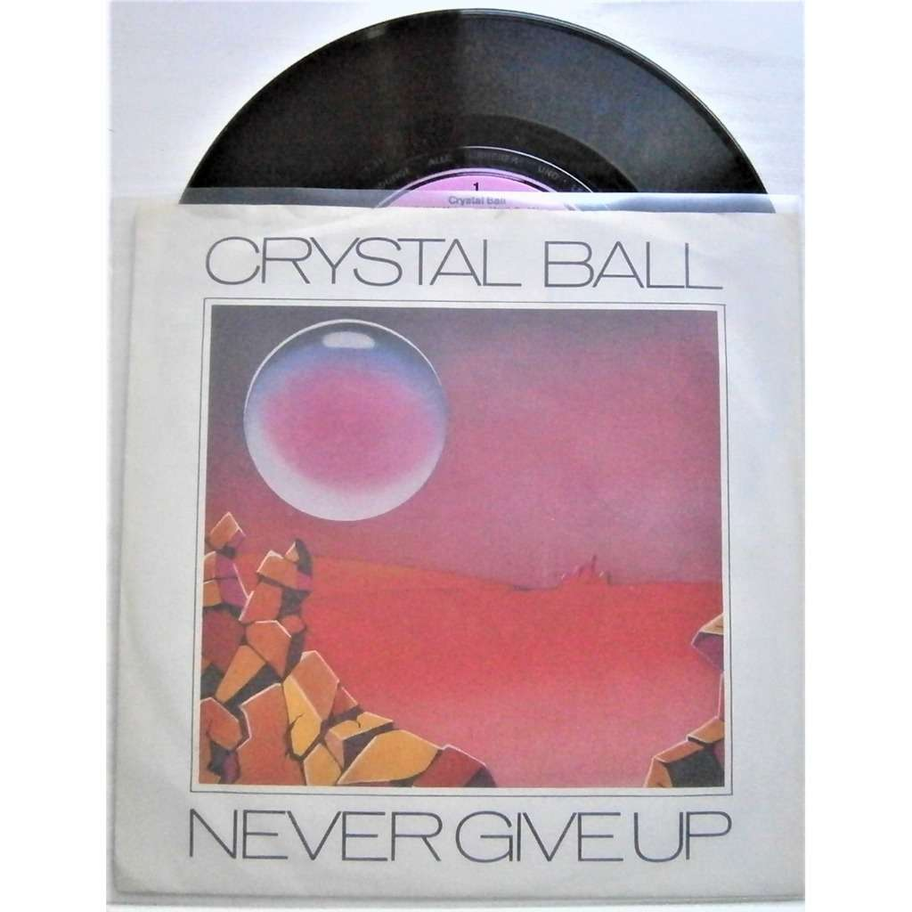 crystal ball never give up