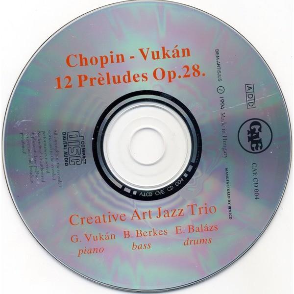 Creative Art Jazz Trio Chopin-Vukán - 12 Preludes Op. 28.