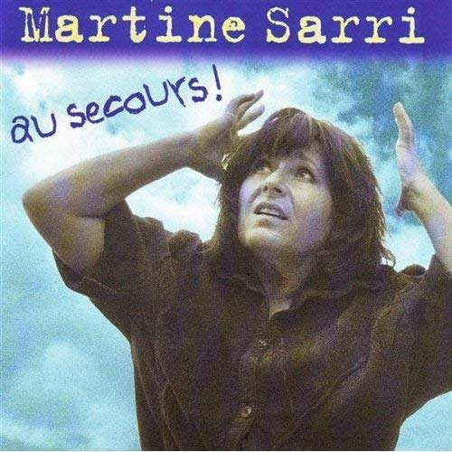 SARRI Martine Au secours !