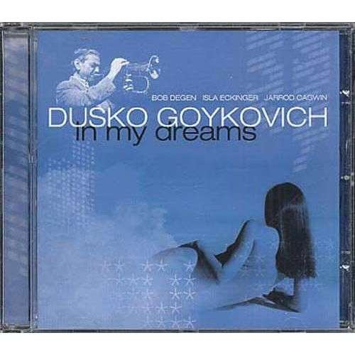 DUSKO GOYKOVICH IN MY DREAMS
