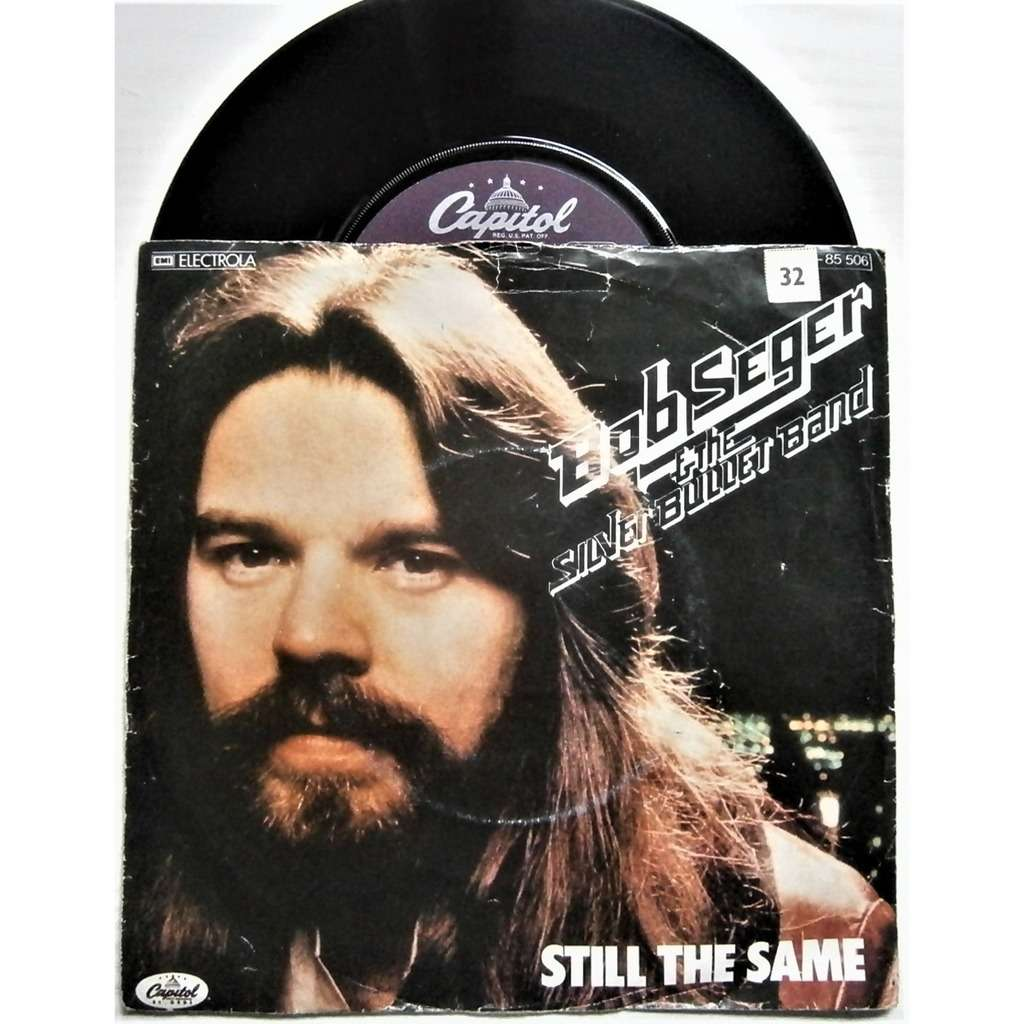bob seger & the silver bullet band still the same