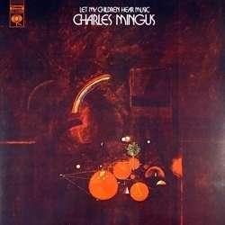 Charles Mingus Let My Children Hear Music - 45rpm 180g 2LP