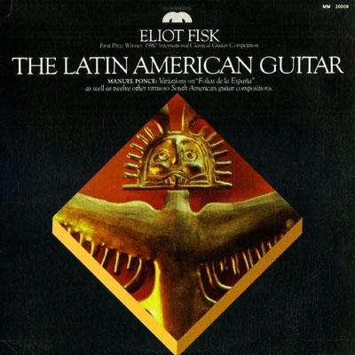 Eliot Fisk The Latin American Guitar