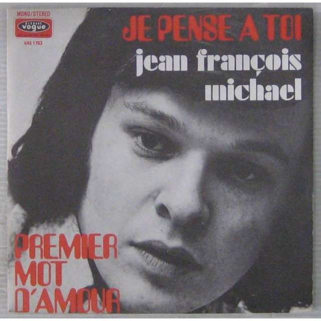 jean francois michael je pense a toi / Premier Mot D'amour