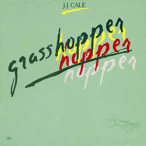 J.J. Cale Grasshopper