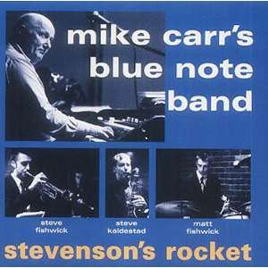 mike carr's blue note band Stephenson's Rocket