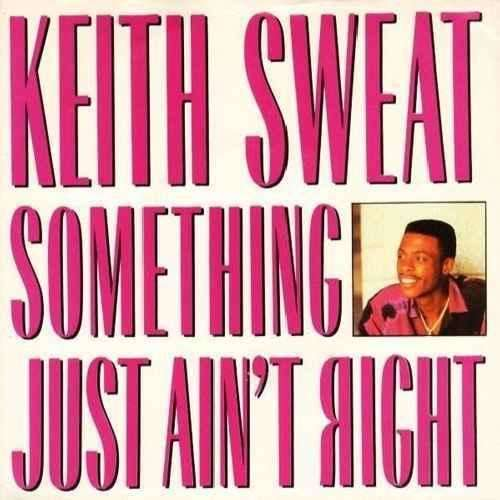 Keith Sweat Something Just Ain't Right