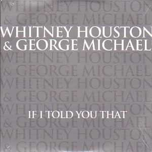 Whitney Houston & George Michael If I Told You That