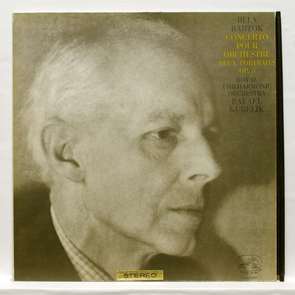 Steven Staryk / Rafael Kubelik Bartok : Concerto for orchestra / 2 portraits op.5