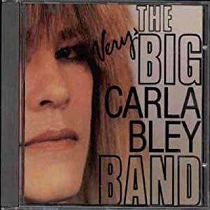CARLA BLEY THE VERY BIG CARLA BLEY BAND
