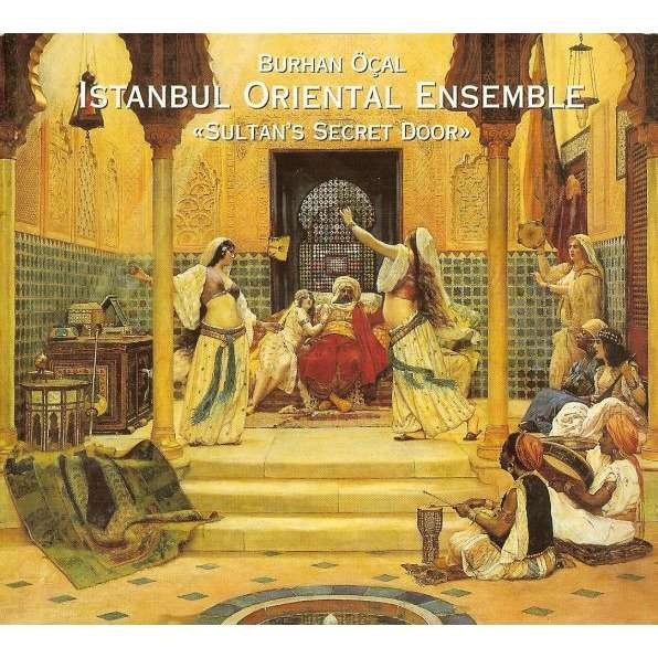 Burhan Ocal & Istanbul Oriental Ensemble Sultan's secret door