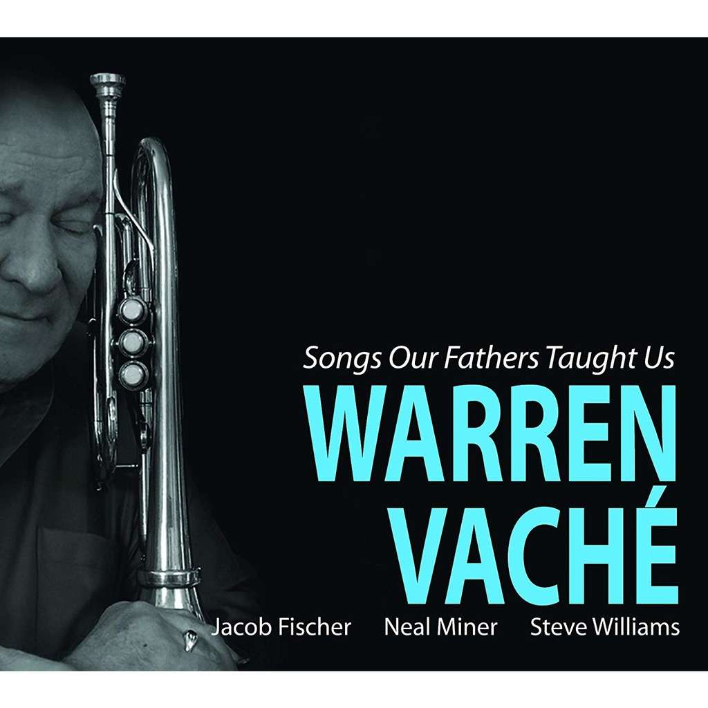 Warren Vaché Songs Our Fathers Taught Us