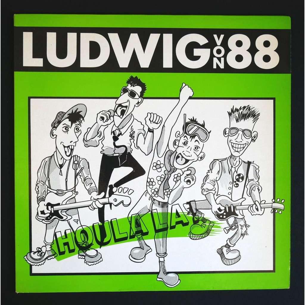 Ludwig Von 88 Houla La !