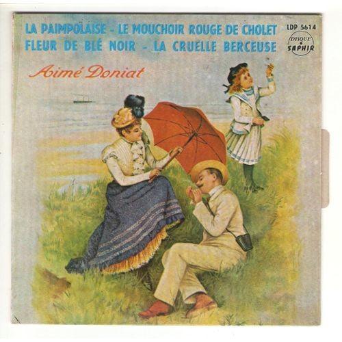 aime doniat La paimpolaise - Fleur de blé noir - Le mouchoir rouge de Cholet - La cruelle berceuse