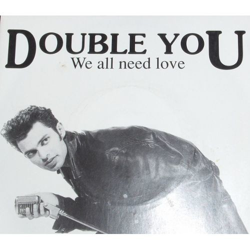 double you We all need love / you are my world