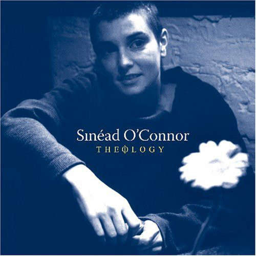 SINEAD O'CONNOR THEOLOGY (DUBLIN SESSIONS + LONDON SESSIONS)