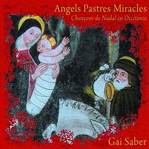 GAI SABER Angels Pastres Miracles - Chansons de Nadal En Occitania