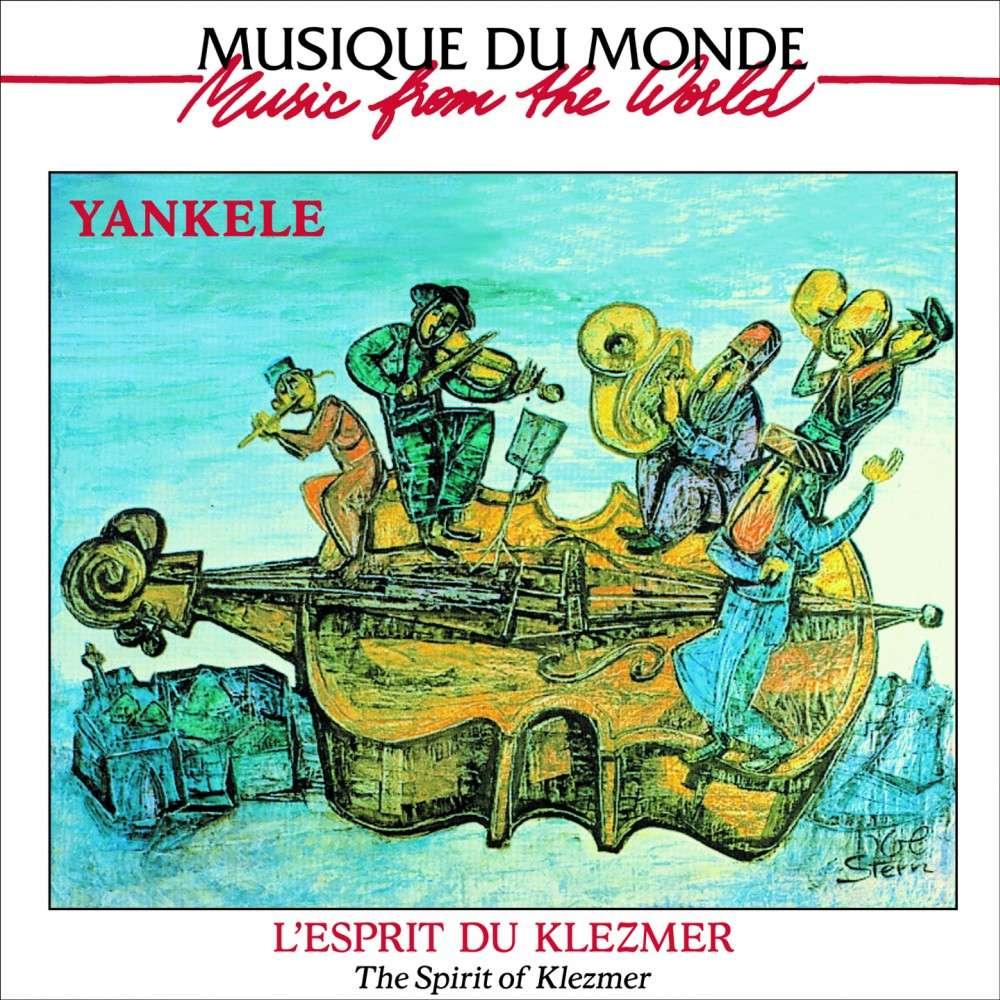 yankele l'esprit du klezmer / the spirit of Klezmer