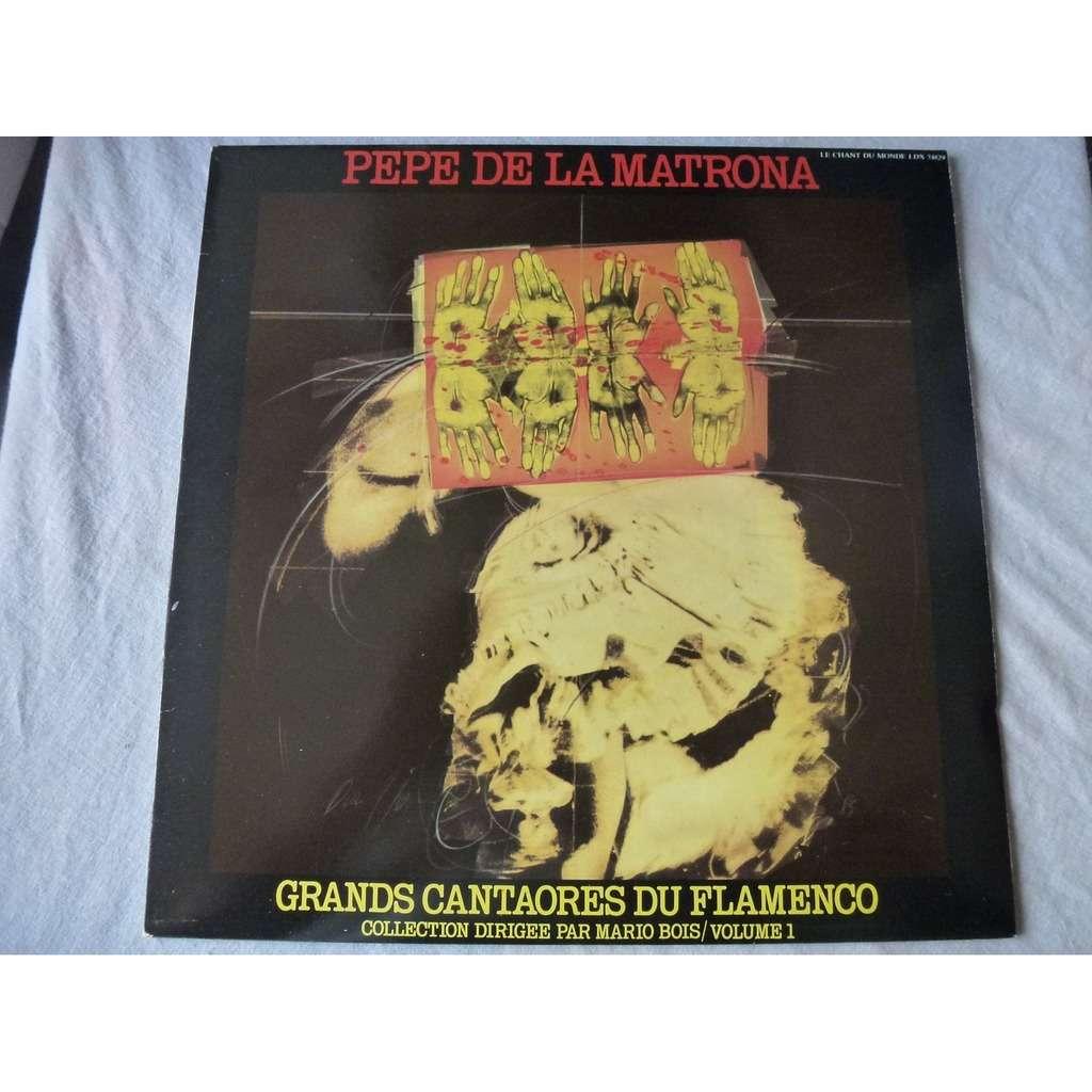 Pepe De La Matrona Grands Cantaores Du Flamenco vol. 1